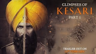 Glimpses of Kesari Part 1 | Akshay Kumar | Parineeti Chopra | Anurag Singh | Kesari | 21st March