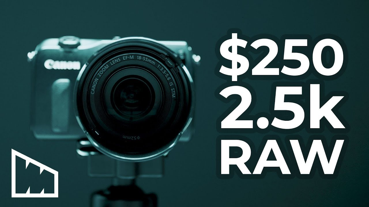 How To Get 2 5k RAW For Under $250 – Canon EOS M Review
