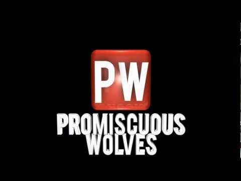 Promiscuous Wolves Intro!
