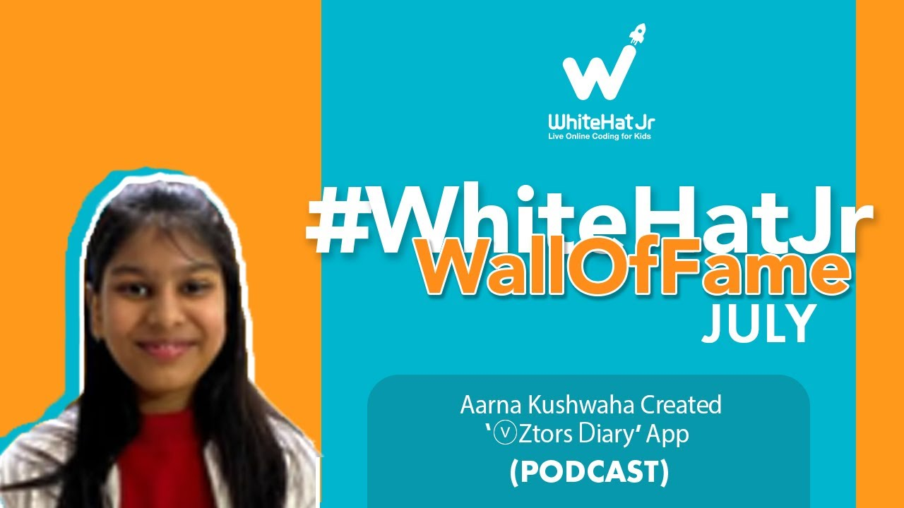 Aarna Kushwaha's Experience At WhiteHat Jr   Wall Of Fame July