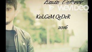 Emin Ceferov-KolGem Qeder 2016 Yeni(HD) Ekskluziv Logosuz