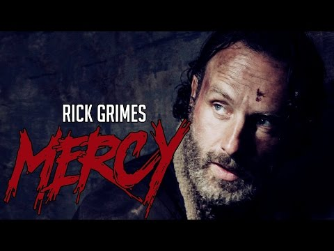 The Walking Dead || Rick Grimes - MERCY