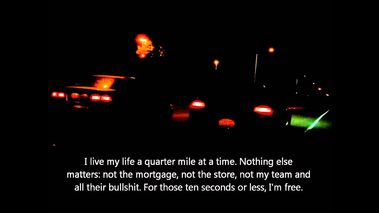 i live my life a quarter mile at a time meaning - photo #14