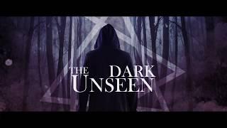 The Dark Unseen - Trailer
