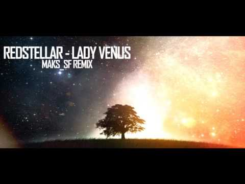 Redstellar - Lady Venus [Maks_SF Remix]