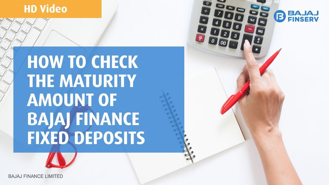 How To Check The Maturity Amount Of Bajaj Finance Fixed Deposit