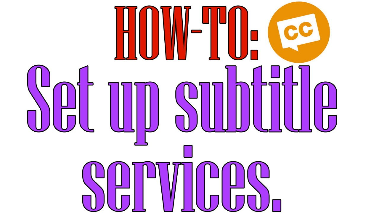 HOW-TO: Set up subtitle services