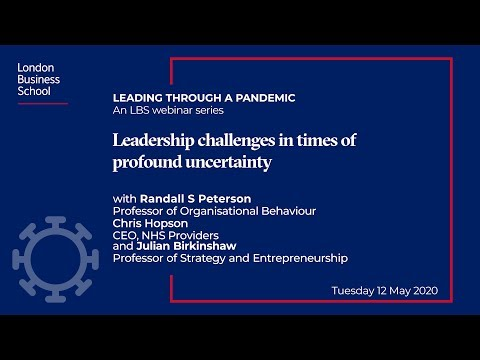 Leadership challenges in times of profound uncertainty | London Business School