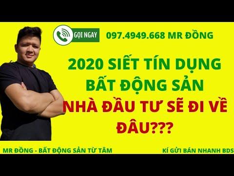 ✅SIẾT CHẶT TÍN DỤNG 2020 - BẤT ĐỘNG SẢN 2020 GẶP KHÓ KHĂN?✅