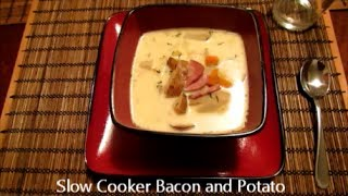 Slow Cooker Sunday: Bacon And Potato Soup