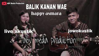 Download BALIK KANAN WAE - HAPPY ASMARA ( LIVE ACOUSTIC COVER BY FADILA & PANJI )