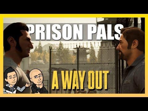 A Way Out | Part 1 | Prison Pals!