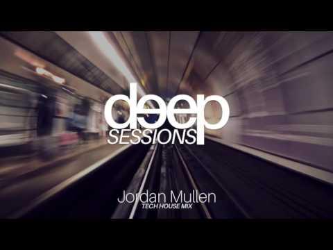 Tech House Mix by Jordan Mullen (Deep Sessions #1)