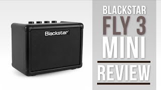 Blackstar Fly 3 Watt Mini Amplifier Review | Guitar Interactive Magazine