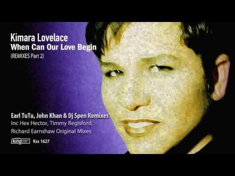 Kimara Lovelace - When Can Our Love Begin (Earl TuTu, John Khan & Dj Spen Alternative Club Remix)