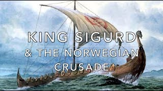 King Sigurd & The Norwegian Crusade