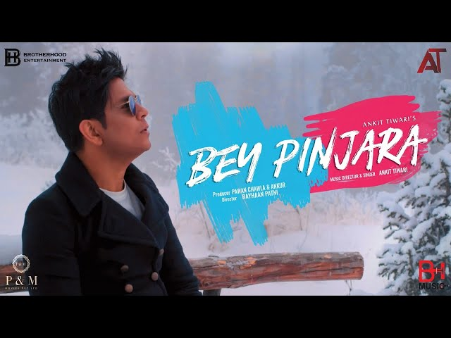 BEY PINJARA (Official Music Video)   Ankit Tiwari