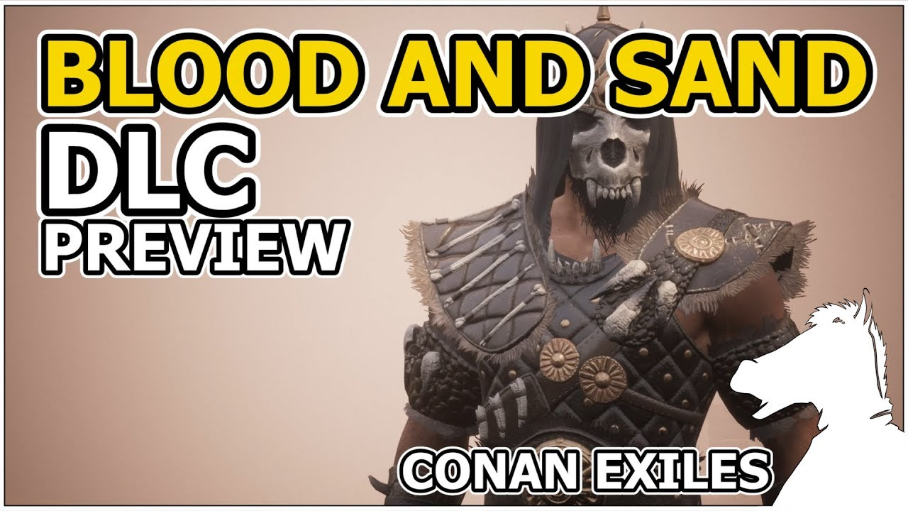 Blood and Sand DLC Preview | CONAN EXILES