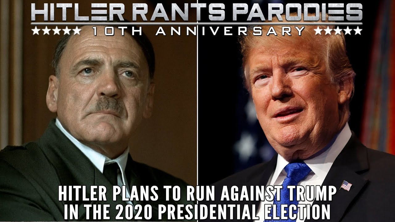 Hitler plans to run against Trump in the 2020 Presidential Election