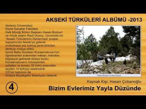 Akseki Türküleri, 4,  Bizim Evlerimiz Yayla Düzünde, Solist: Kezban Coşkun