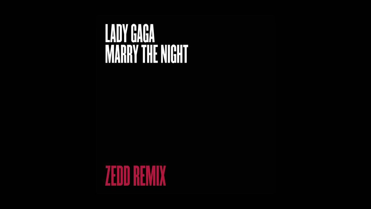 Lady Gaga — Marry The Night (Zedd Remix)