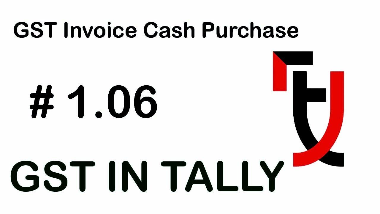 Cash Purchase GST Invoice Tally ERP Release GST Invoice - Invoice 6