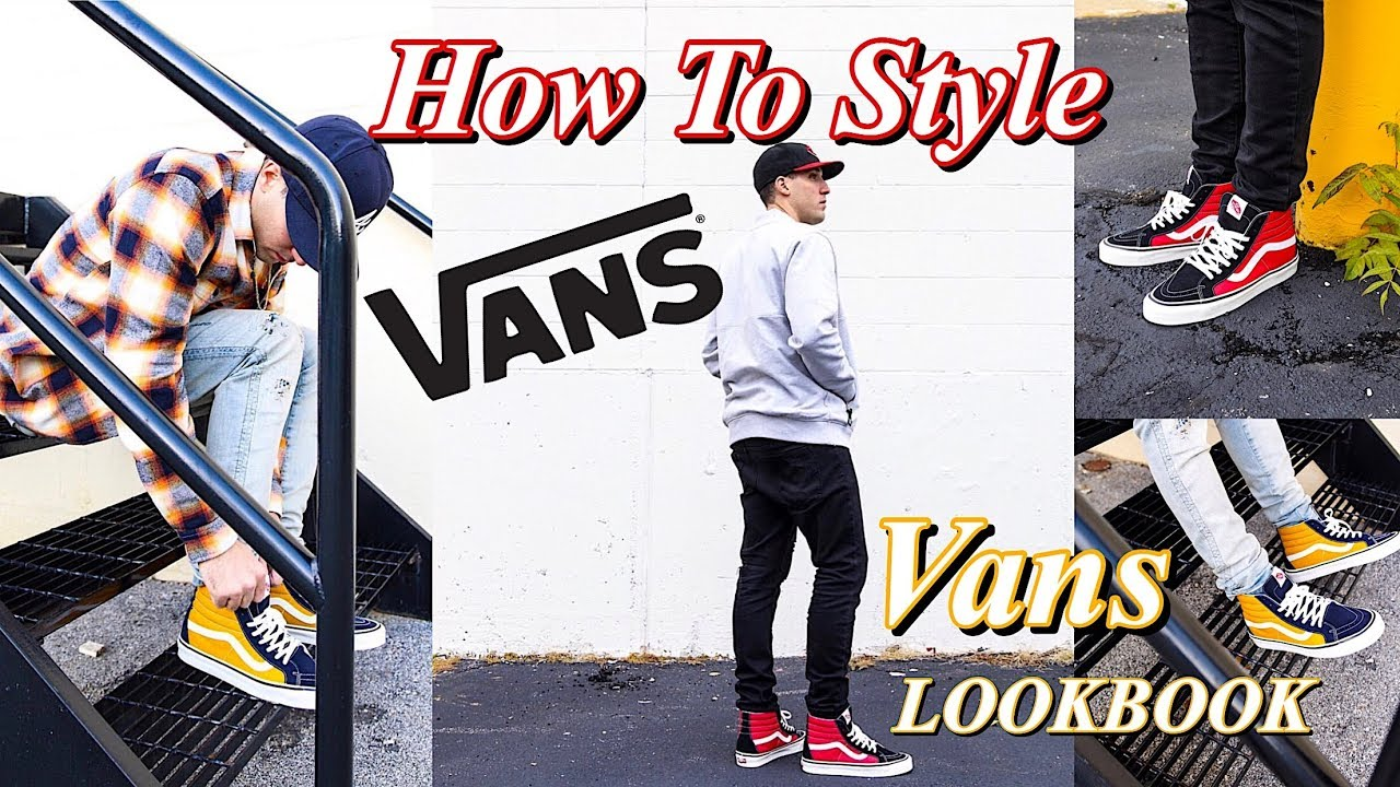 [VIDEO] - HOW TO STYLE VANS SNEAKERS - VANS LOOKBOOK - SK8 HI - OLD SKOOL - ERA - AUTHENTIC 2
