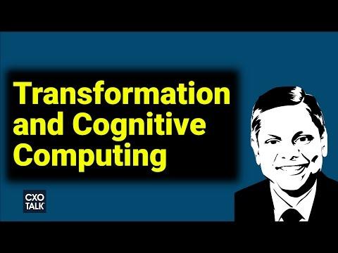 #225 Cognitive Computing, IBM Watson, and Digital Transformation