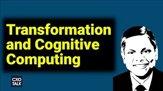 #225 Cognitive Computing, IBM Watson, and Digital Transformation