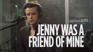 "Brandon Flowers (The Killers) ""Jenny Was A Friend Of Mine"" Live @ SiriusXM // Alt Nation"
