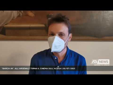 """""""BARCH-IN"""": ALL'ARSENALE TORNA IL CINEMA SULL'ACQUA   20/07/2021"""
