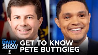 Getting to Know Pete Buttigieg | The Daily Show