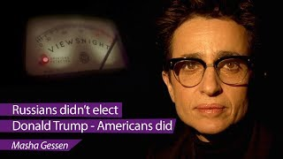 Masha Gessen: 'Russians didn't elect Donald Trump - Americans did' - Viewsnight