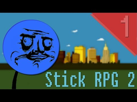 Rags ⇢ RICHES! | Stick RPG 2 [Ep. 1]