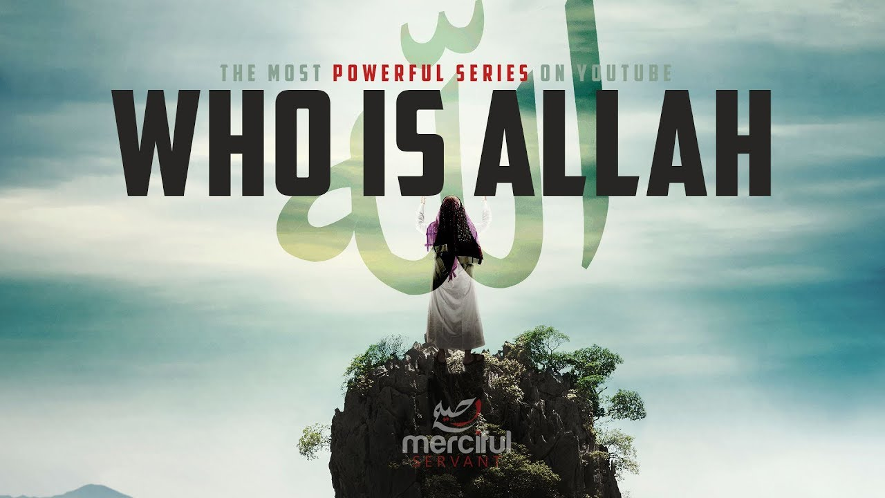 WHO IS ALLAH (POWERFUL SERIES)