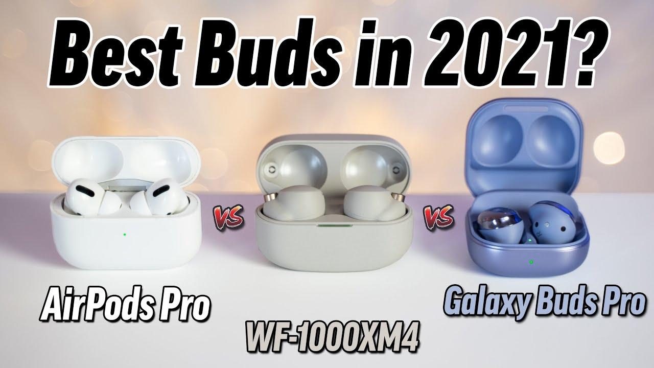 AirPods Pro vs WF-1000XM4 vs Galaxy Buds Pro: Best Buds?