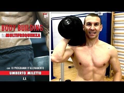 BODYBUILDING IN MULTIFREQUENZA - 10 PROGRAMMI D'ALLENAMENTO