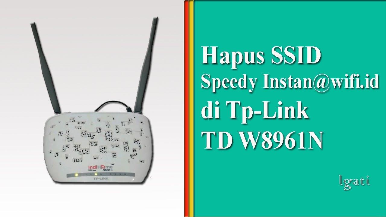 Cara Hapus Ssid Speedyinstan Wifi Id Di Tp Link Td W8961n Youtube
