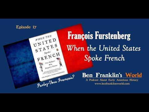 017 François Furstenberg, When the United States Spoke French