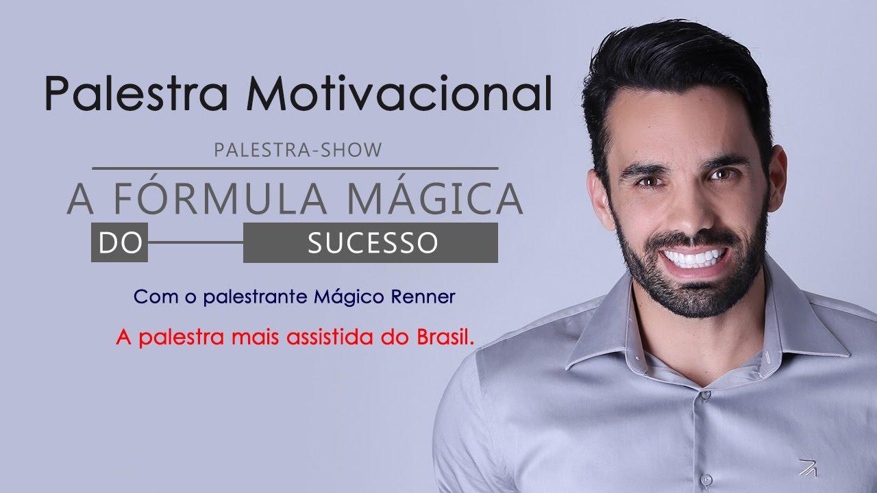 A Fórmula Mágica Do Sucesso Palestra Motivacional Com Mágico Renner