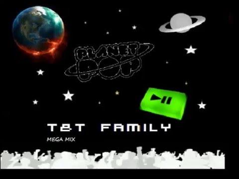 T&T FAMILY PLANET POP MEGA MIX