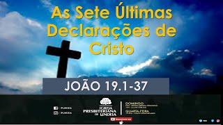 EBD AO VIVO 16.05.2021 {As Sete Últimas Declarações de Cristo}