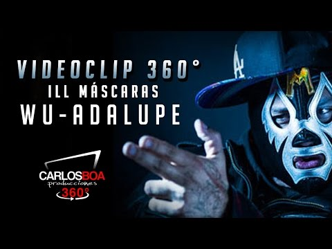 Ill Máscaras - Wu Adalupe (Video 360° Oficial)