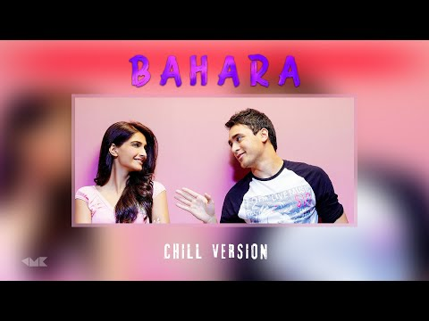 Bahaara (Chill Version)lTwisted Love StorylRahat Fateh Ali Khan