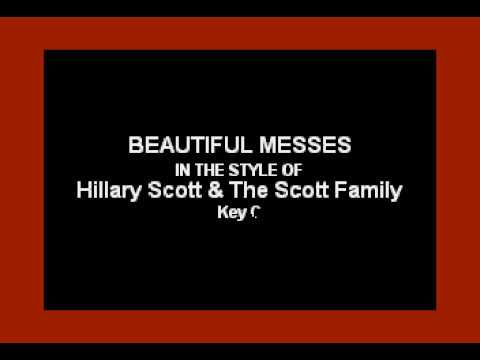 Beautiful Messes (In the Style of Hillary Scott) (Karaoke with Lyrics)