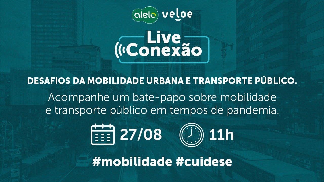 DESAFIOS DA MOBILIDADE URBANA E TRANSPORTE PÚBLICO - Live Conexão
