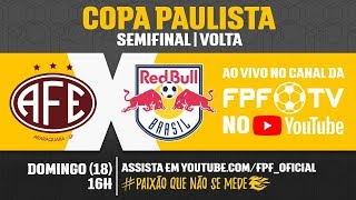 Ferroviária 2x2 Red Bull - Copa Paulista 2018
