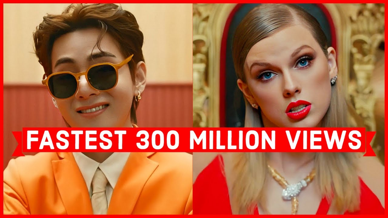 Global Fastest Songs to Reach 300 Million Views on Youtube (fastest 300 million views)