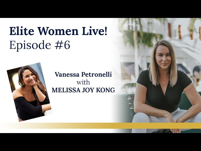 Elite Women Live! Episode #6 with my awesome guest MELISSA JOY KONG