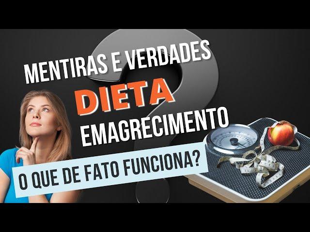 Mentiras sobre DIETA e EMAGRECIMENTO.